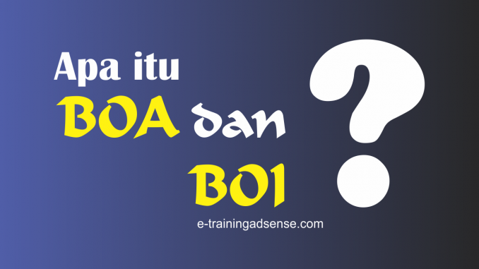 apa itu blog BOA dan BOI